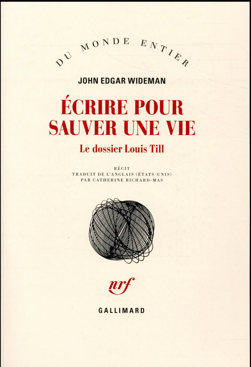 ECRIRE POUR SAUVER UNE VIE - LE DOSSIER LOUIS TILL