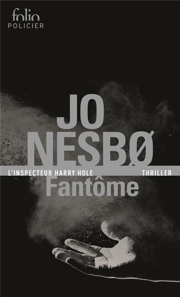FANTOME - UNE ENQUETE DE L'INSPECTEUR HARRY HOLE NESBO JO Gallimard