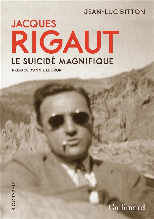 JACQUES RIGAUT - LE SUICIDE MAGNIFIQUE