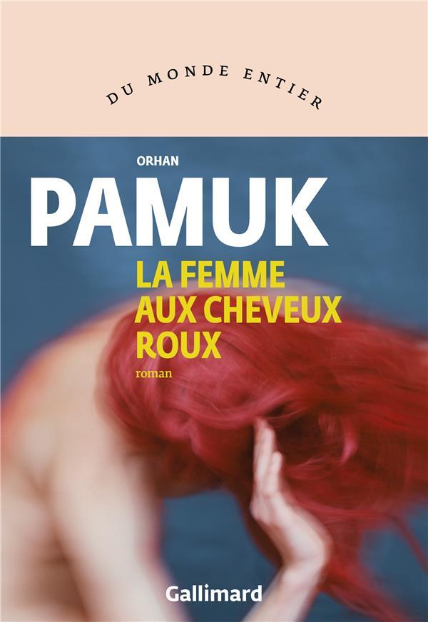 LA FEMME AUX CHEVEUX ROUX PAMUK ORHAN GALLIMARD