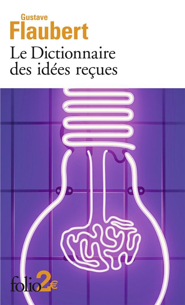 LE DICTIONNAIRE DES IDEES RECUES