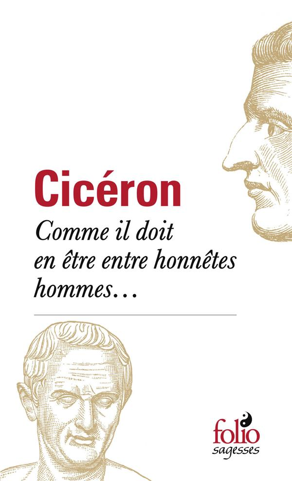 COMME IL DOIT EN ETRE ENTRE HONNETES HOMMES... CICERON GALLIMARD