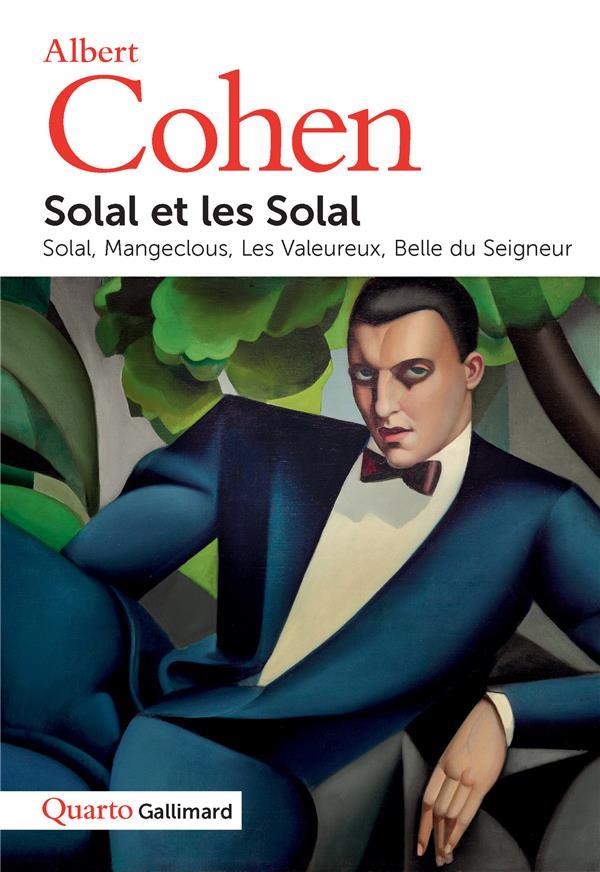 SOLAL ET LES SOLAL - SOLAL - MANGECLOUS - LES VALEUREUX - BELLE DU SEIGNEUR COHEN ALBERT GALLIMARD