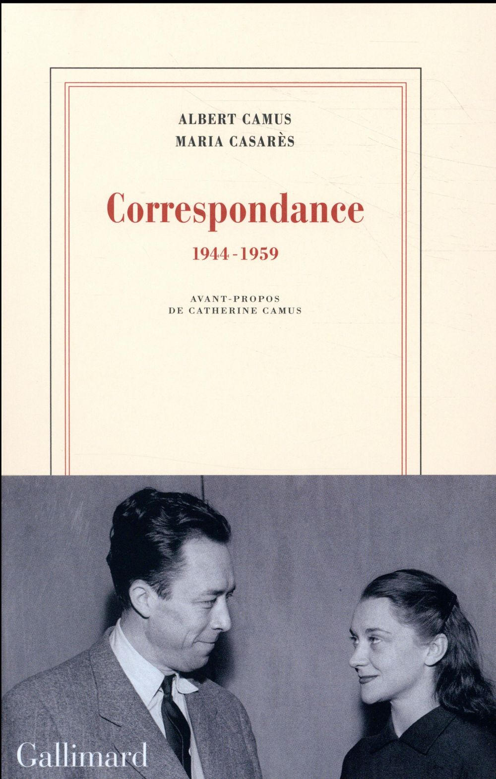 CORRESPONDANCE - (1944-1959) CAMUS/CASARES GALLIMARD