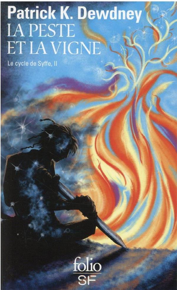 LE CYCLE DE SYFFE T.2  -  LA PESTE ET LA VIGNE DEWDNEY, PATRICK K. GALLIMARD