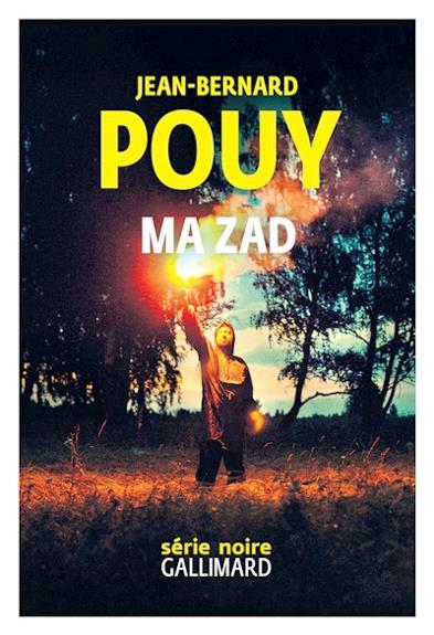 MA ZAD POUY JEAN-BERNARD GALLIMARD