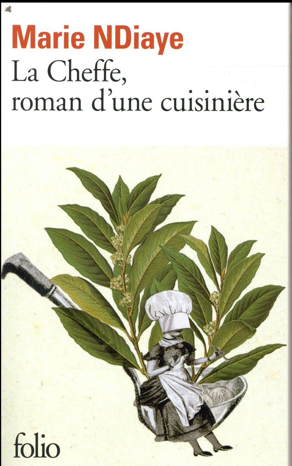 LA CHEFFE, ROMAN D'UNE CUISINIERE NDIAYE MARIE GALLIMARD