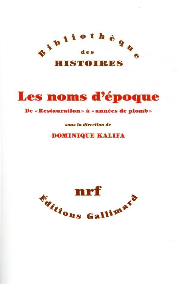 DENOMMER L'HISTOIRE  -  DE « RESTAURATION » A « ANNEES DE PLOMB »