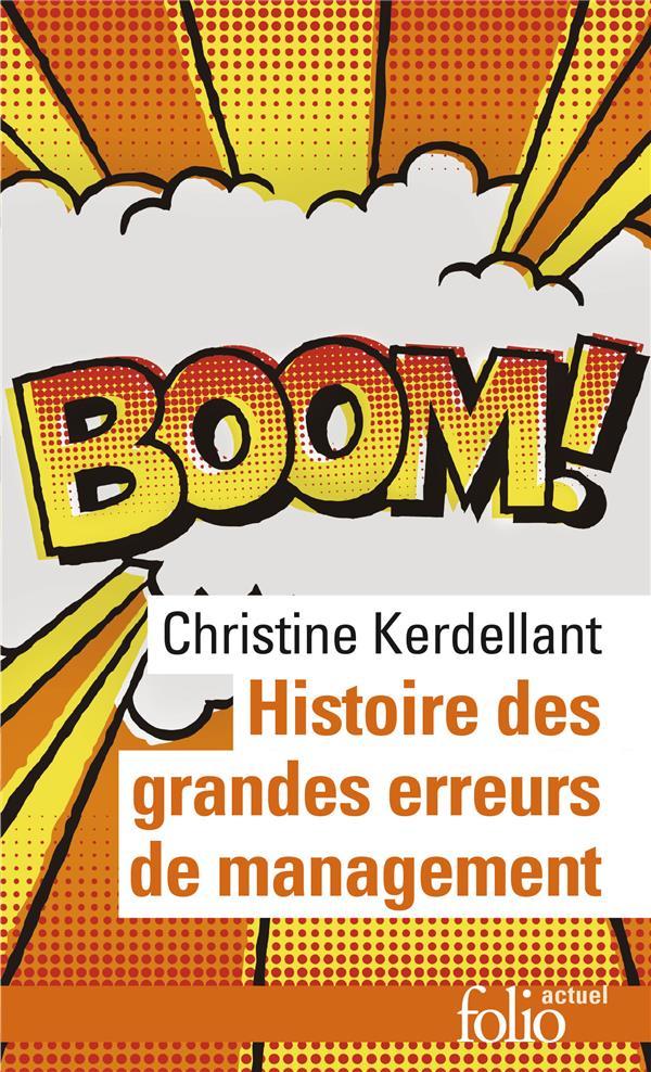 KERDELLANT, CHRISTIN - HISTOIRE DES GRANDES ERREURS DE MANAGEMENT - ILS SE CROYAIENT LES MEILLEURS...