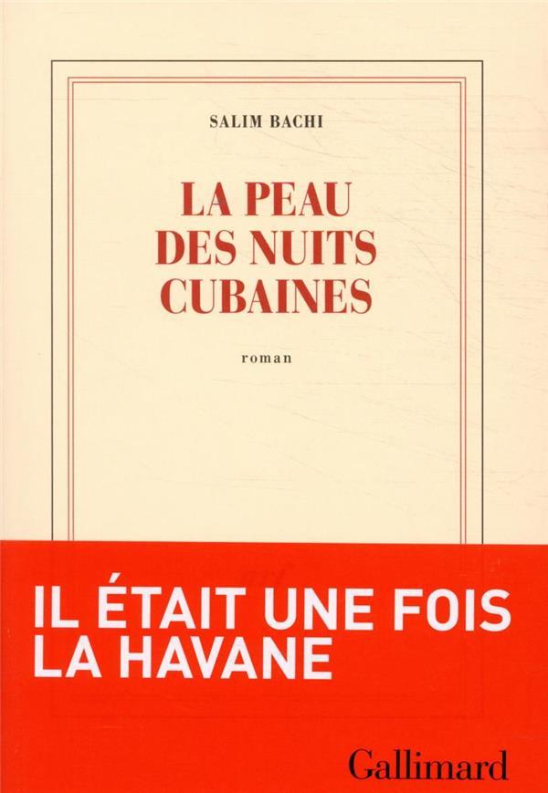 LA PEAU DES NUITS CUBAINES BACHI SALIM GALLIMARD