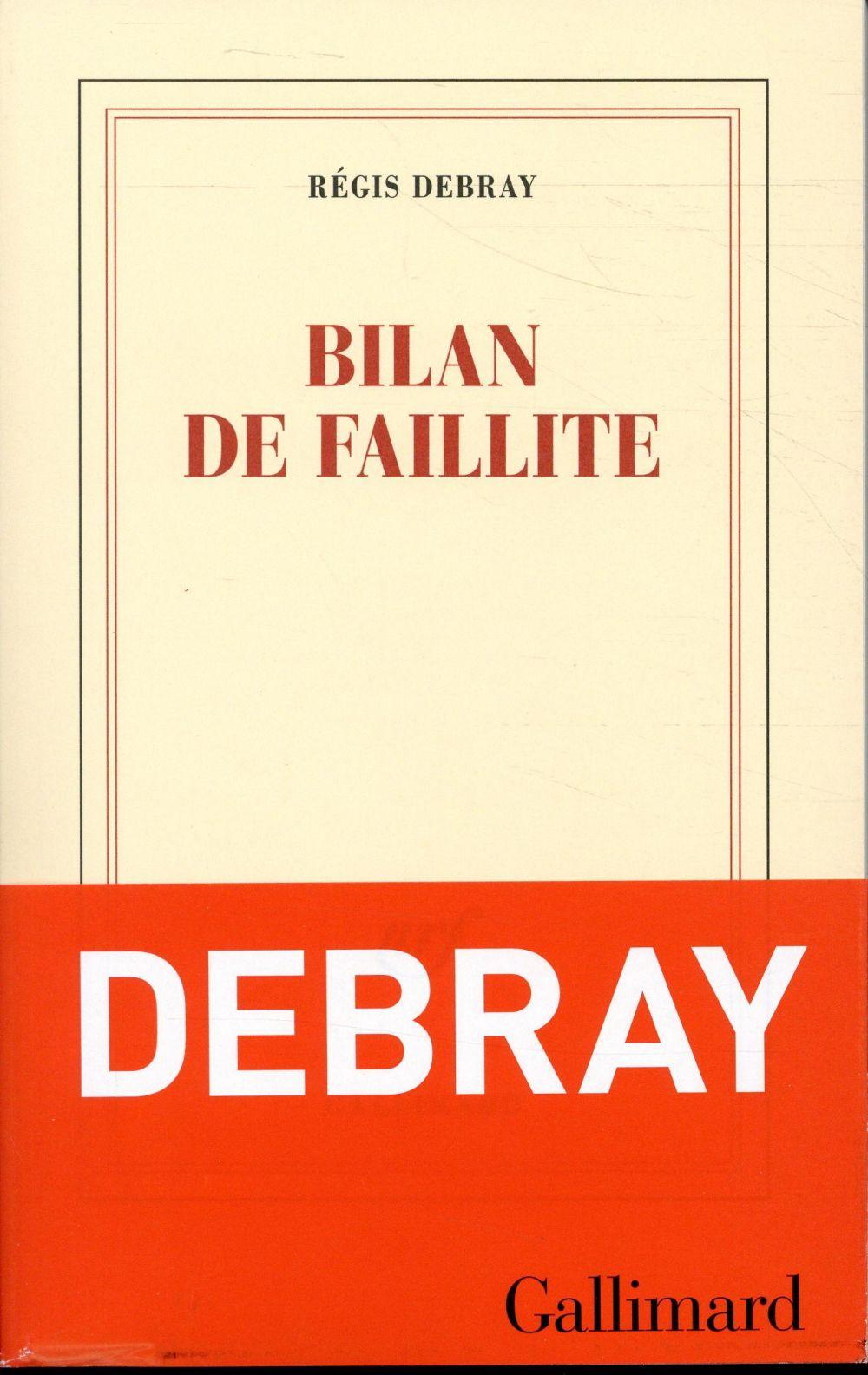 BILAN DE FAILLITE DEBRAY REGIS GALLIMARD