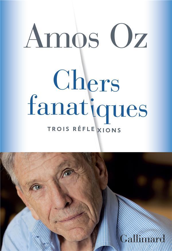 CHERS FANATIQUES - TROIS REFLE OZ AMOS GALLIMARD