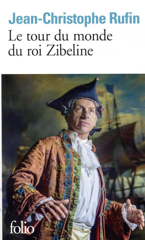 LE TOUR DU MONDE DU ROI ZIBELI RUFIN JEAN-CHRISTOPH GALLIMARD