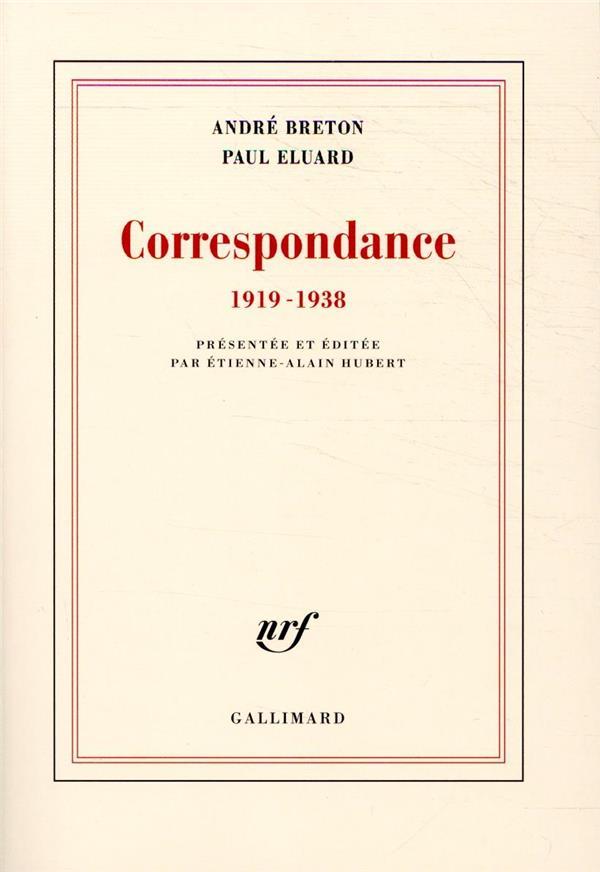 CORRESPONDANCE  -  1919-1938 BRETON/ELUARD GALLIMARD