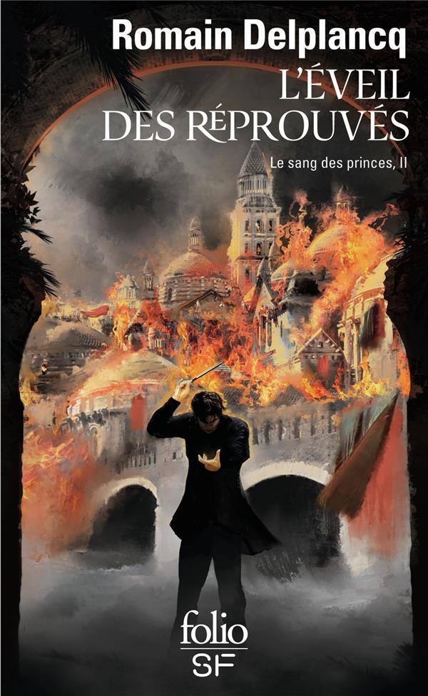 LE SANG DES PRINCES, II : L'EVEIL DES REPROUVES DELPLANCQ, ROMAIN GALLIMARD