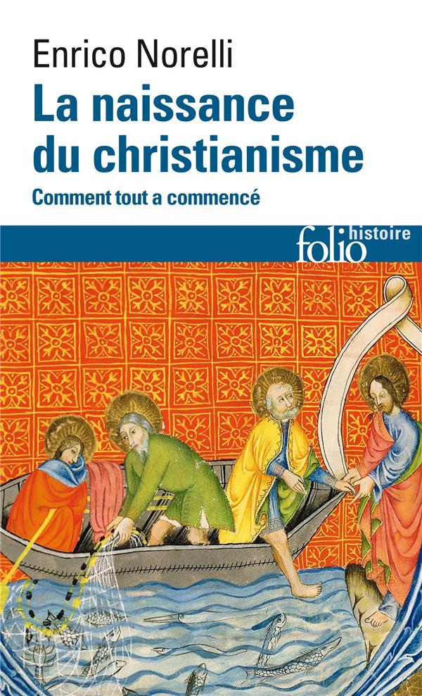 LA NAISSANCE DU CHRISTIANISME NORELLI ENRICO GALLIMARD
