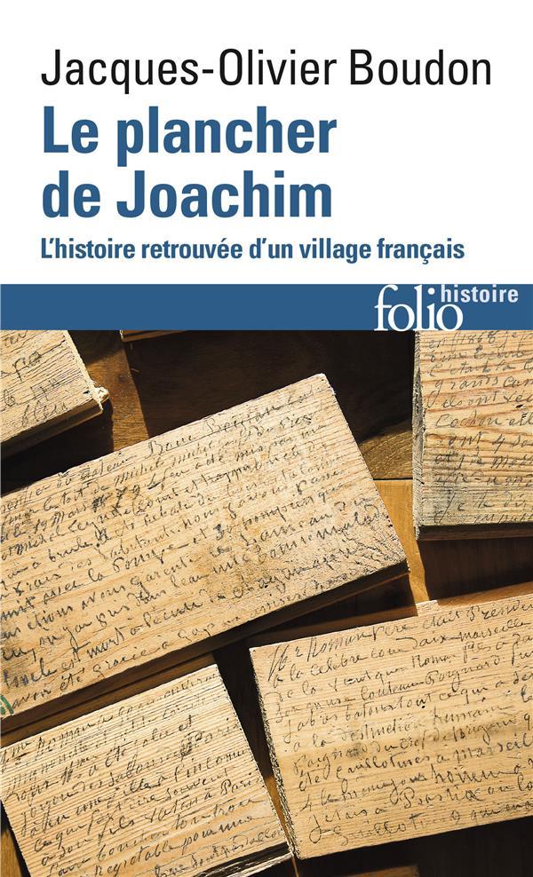 LE PLANCHER DE JOACHIM  -  L'HISTOIRE RETROUVEE D'UN VILLAGE FRANCAIS BOUDON J-O GALLIMARD