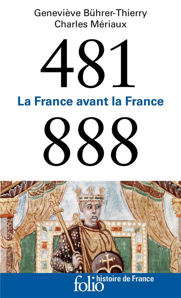 481-888 - LA FRANCE AVANT LA FRANCE BUHRER-THIERRY GALLIMARD