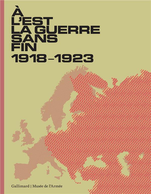 A L'EST, LA GUERRE SANS FIN - (1918-1923) COLLECTIFS GALLIMARD GALLIMARD