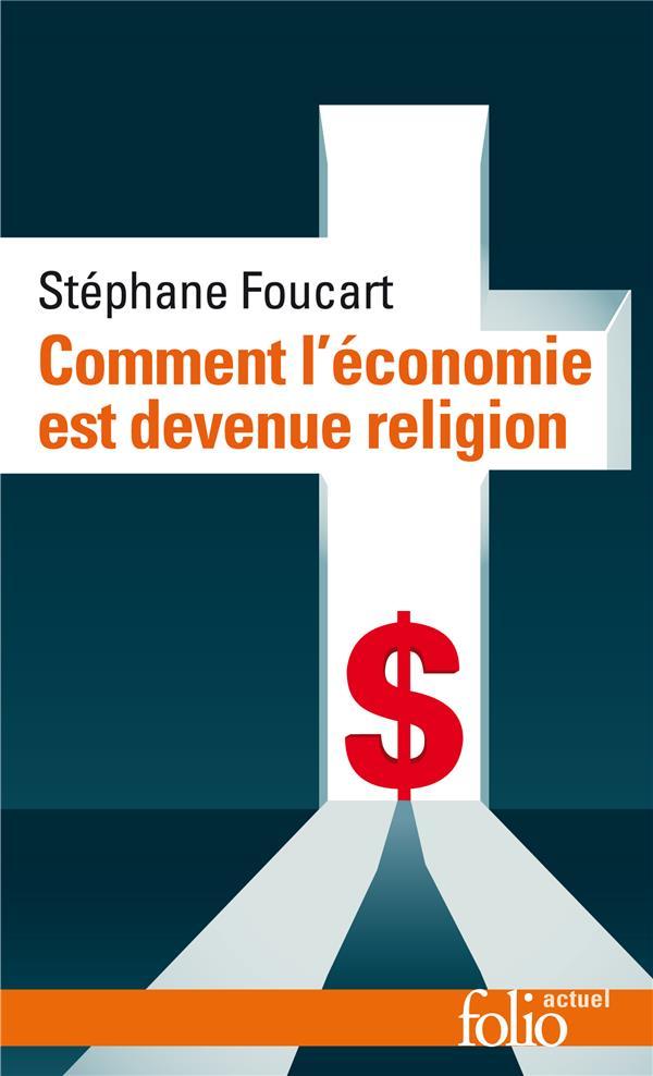 COMMENT L'ECONOMIE EST DEVENUE RELIGION