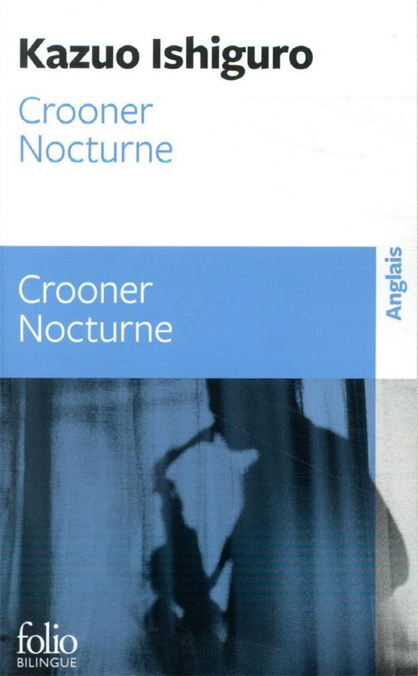 CROONER - NOCTURNE ISHIGURO KAZUO GALLIMARD