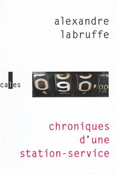 CHRONIQUES D-UNE STATION-SERVI LABRUFFE ALEXANDRE VERTICALES