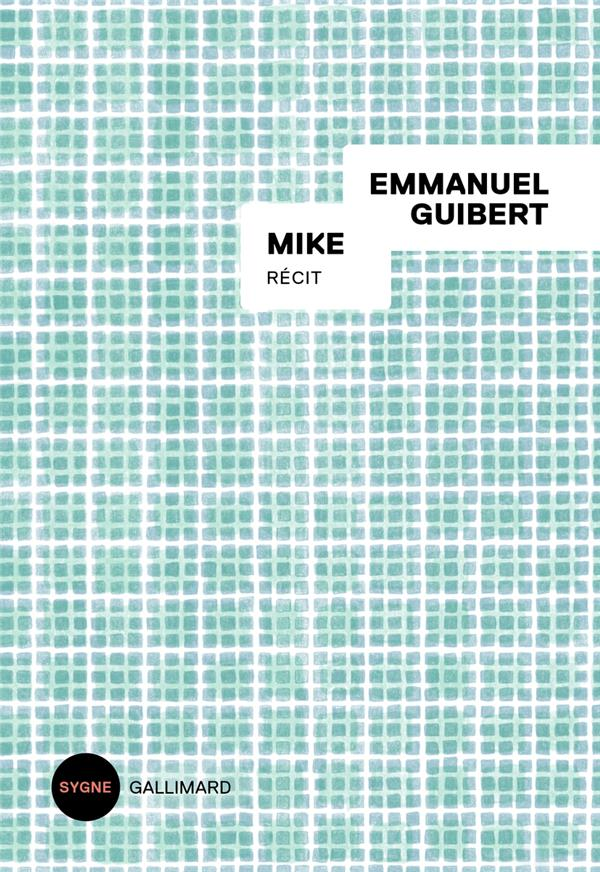 MIKE GUIBERT EMMANUEL GALLIMARD