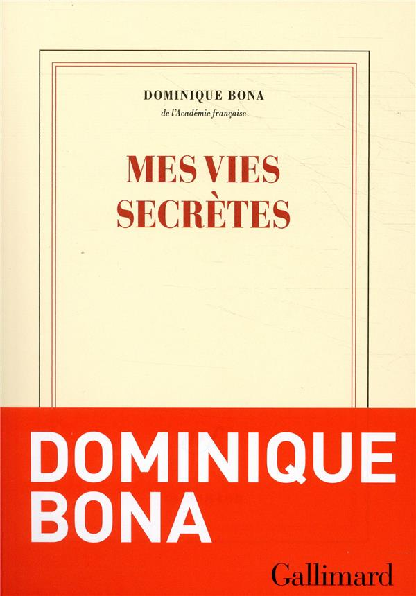 MES VIES SECRETES BONA DOMINIQUE GALLIMARD