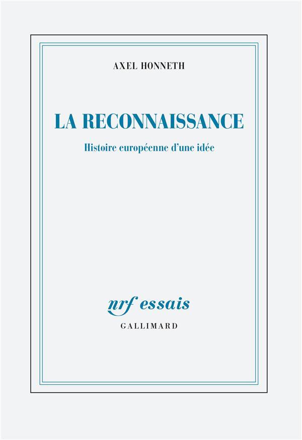 LA RECONNAISSANCE     HISTOIRE EUROPEENNE D'UNE IDEE