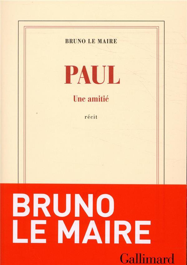 PAUL - UNE AMITIE LE MAIRE BRUNO GALLIMARD