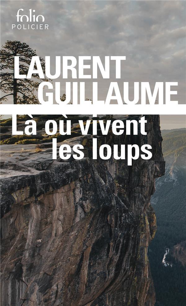 LA OU VIVENT LES LOUPS GUILLAUME LAURENT GALLIMARD