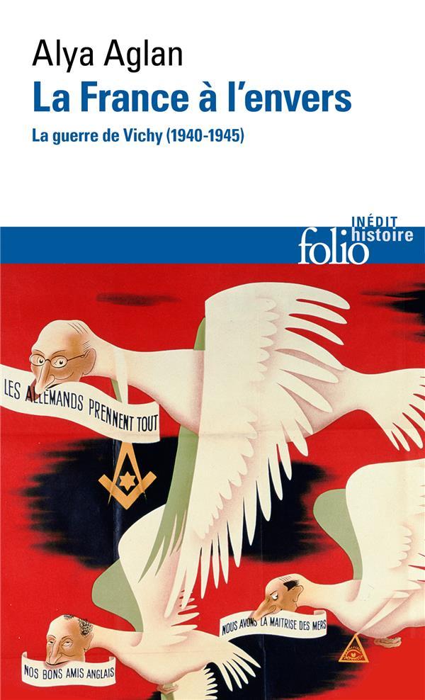 LA FRANCE A L'ENVERS  -  LA GUERRE DE VICHY (1940-1945)