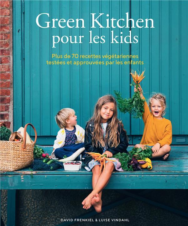 GREEN KITCHEN POUR LES KIDS -