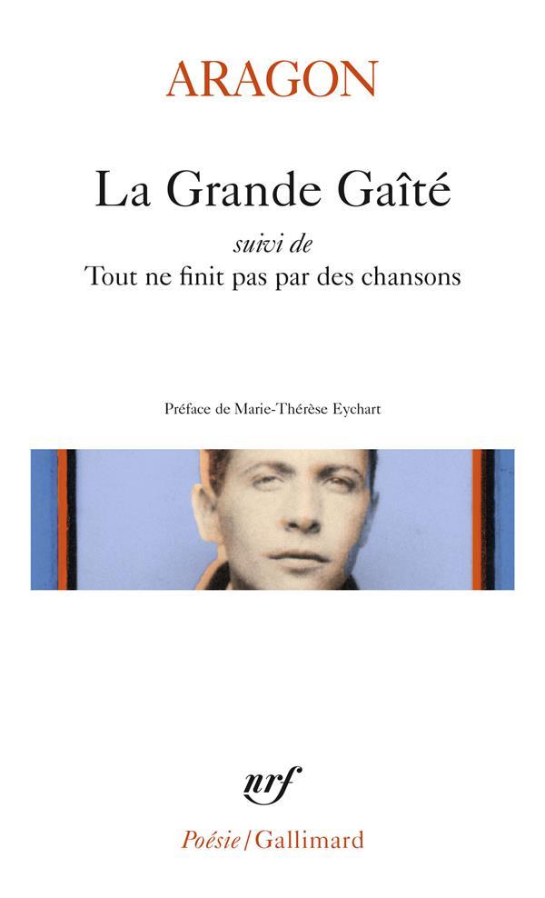 LA GRANDE GAITE/TOUT NE FINIT ARAGON/EYCHART GALLIMARD
