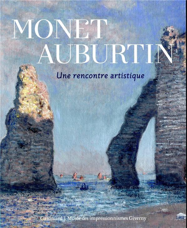 MONET - AUBURTIN - UNE RENCONTRE ARTISTIQUE COLLECTIF GALLIMARD