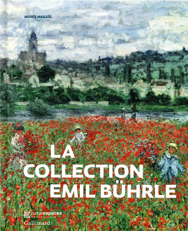 LA COLLECTION EMIL BUHRLE COLLECTIF GALLIMARD