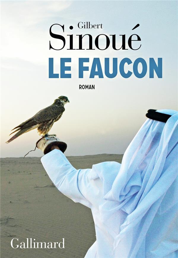 LE FAUCON SINOUE GILBERT GALLIMARD