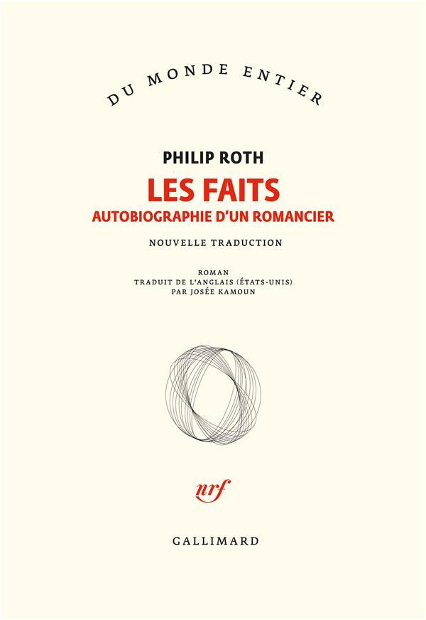 LES LIVRES DE ROTH : LES FAITS  -  AUTOBIOGRAPHIE D'UN ROMANCIER ROTH PHILIP GALLIMARD