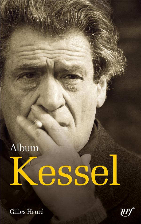 ALBUM JOSEPH KESSEL HEURE GILLES GALLIMARD