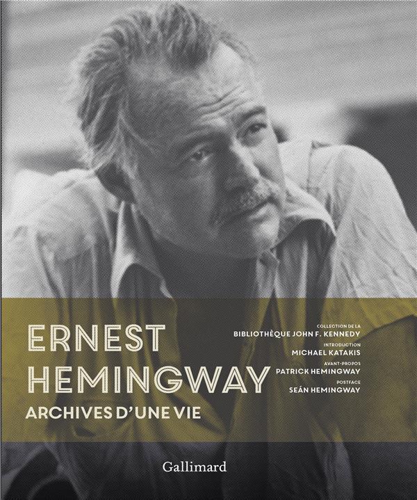 ERNEST HEMINGWAY - ARCHIVES D'UNE VIE COLLECTIF GALLIMARD