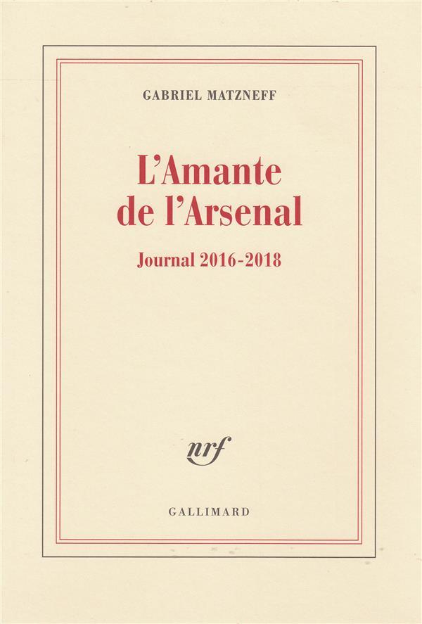 l'amante de l'Arsenal MATZNEFF GABRIEL GALLIMARD