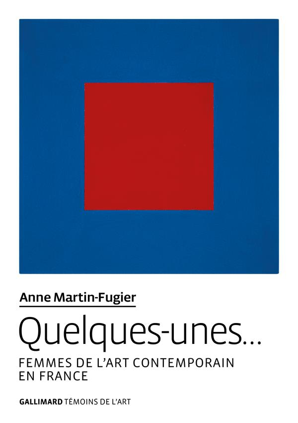 QUELQUES-UNES... FEMMES DE L'ART CONTEMPORAIN EN FRANCE