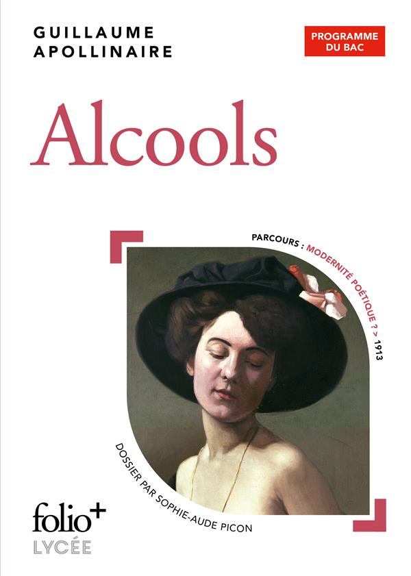 BAC 2021 : ALCOOLS - POEMES 1898-1913 APOLLINAIRE G. GALLIMARD