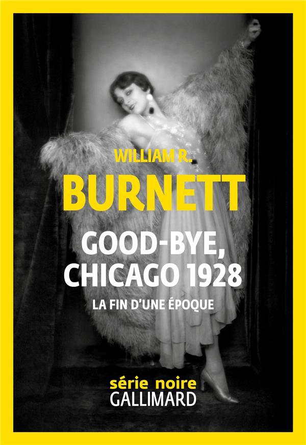 GOOD-BYE, CHICAGO 1928 BURNETT, WILLIAM RILEY GALLIMARD