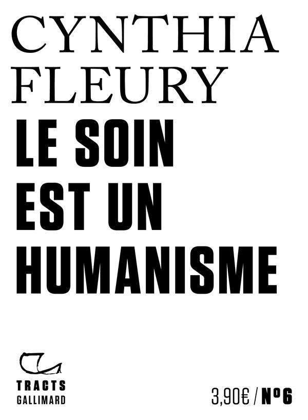 LE SOIN EST UN HUMANISME FLEURY CYNTHIA GALLIMARD