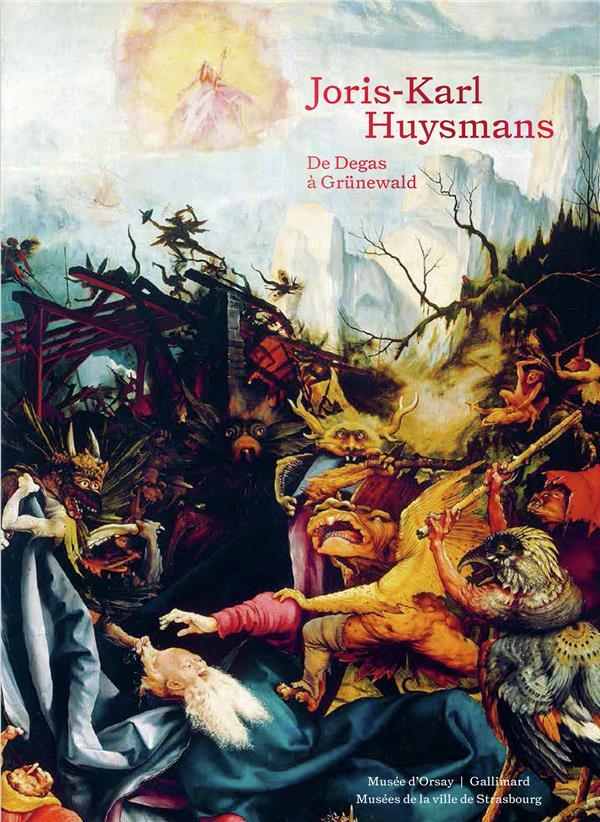 HUYSMANS, CRITIQUE D'ART  -  DE DEGAS A GRUNEWALD