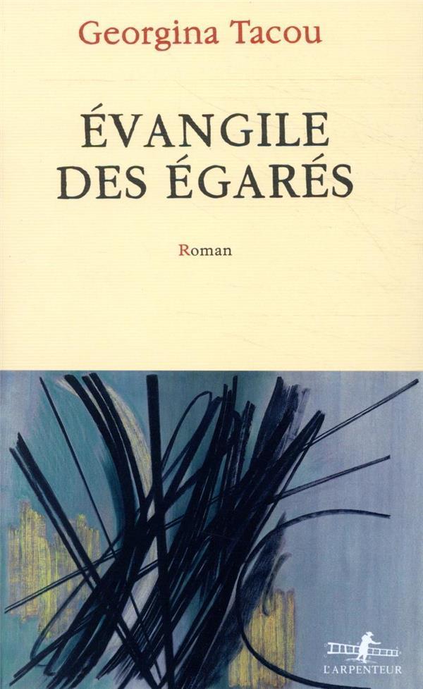 EVANGILE DES EGARES TACOU GEORGINA GALLIMARD