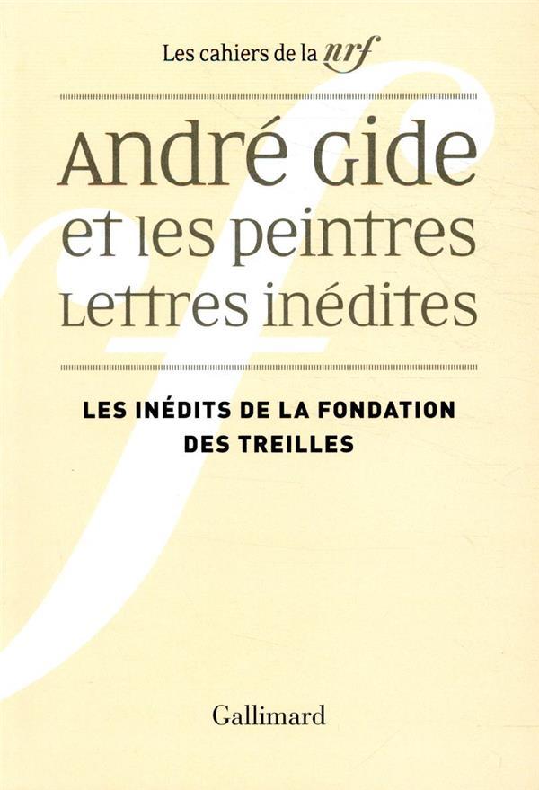 LES CAHIERS DE LA NRF T.1  -  ANDRE GIDE ET LES PEINTRES  -  LETTRES INEDITES
