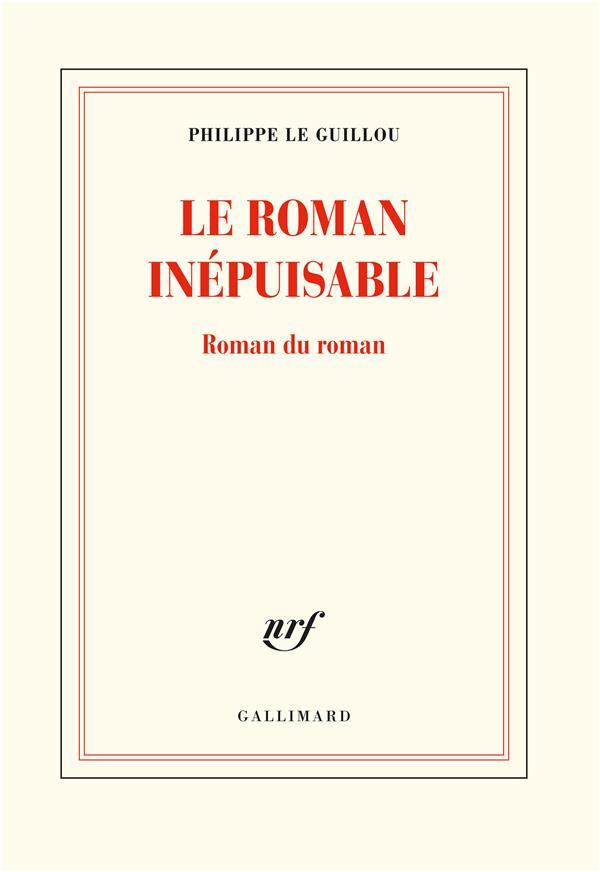 LE ROMAN INEPUISABLE     ROMAN DU ROMAN