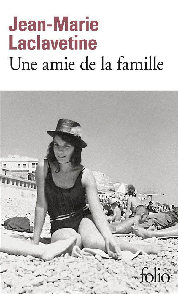 UNE AMIE DE LA FAMILLE LACLAVETINE J-M. GALLIMARD